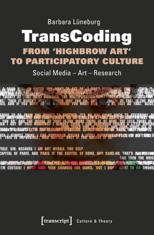 Barbara Lüneburg, TransCoding – From 'Highbrow Art' to Participatory Culture